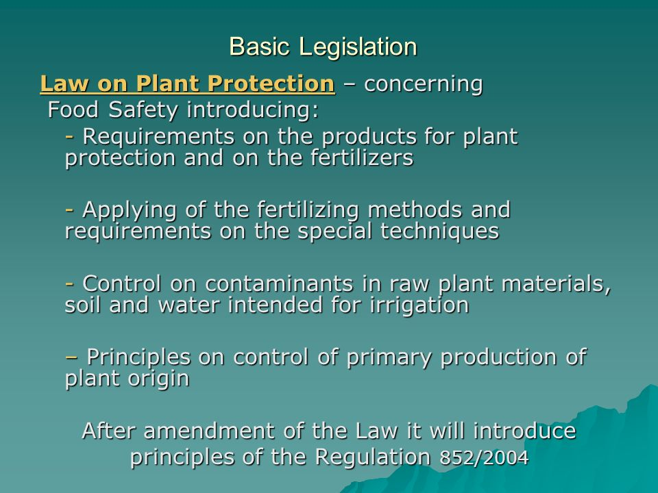 Basic Legislation Law on Plant Protection – concerning Food Safety introducing: Food Safety introducing: - Requirements on the products for plant prot