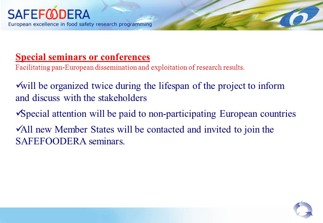 Special seminars or conferences Facilitating pan-European dissemination and exploitation of research results.