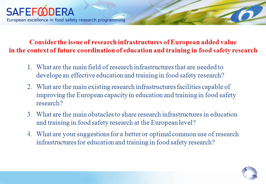 1.What are the main field of research infrastructures that are needed to develope an effective education and training in food safety research.