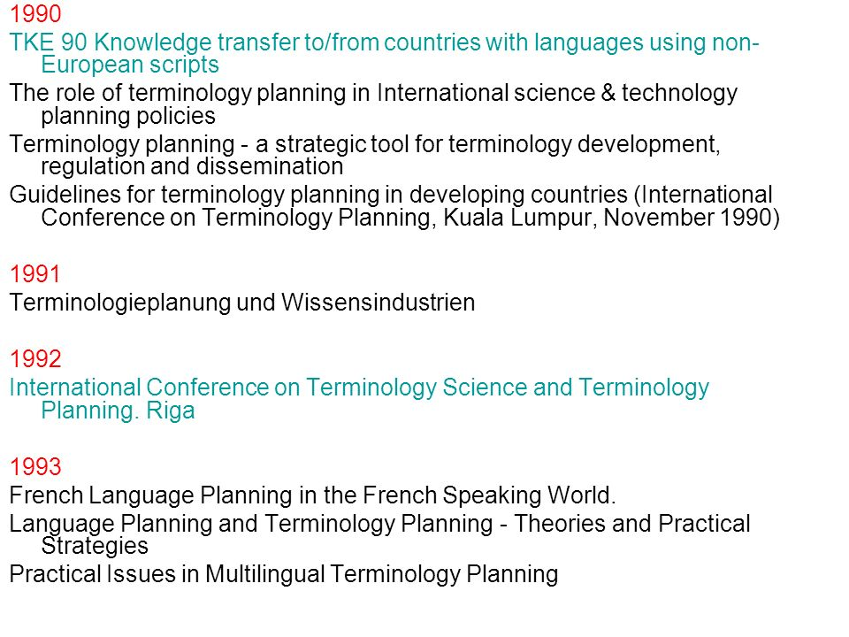 1990 TKE 90 Knowledge transfer to/from countries with languages using non- European scripts The role of terminology planning in International science