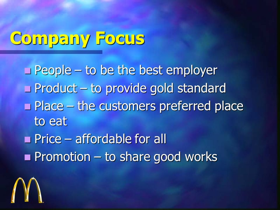 Company Focus People – to be the best employer People – to be the best employer Product – to provide gold standard Product – to provide gold standard