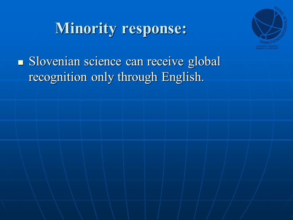 Minority response: Slovenian science can receive global recognition only through English.