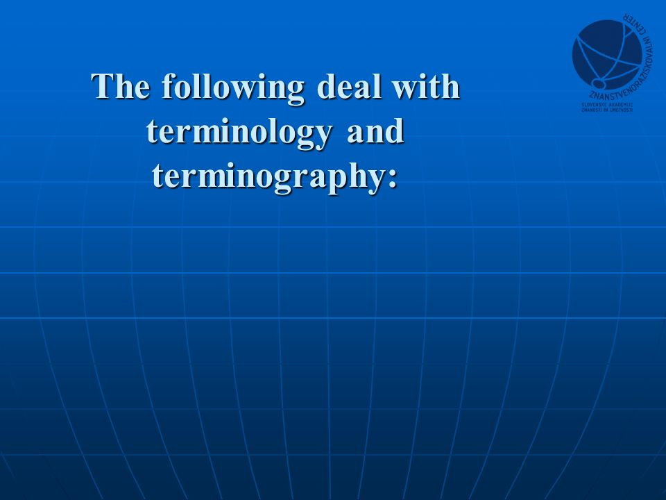 The following deal with terminology and terminography: