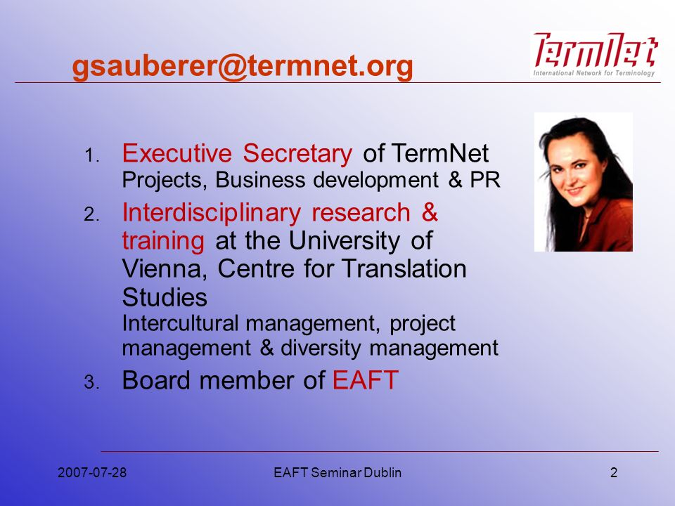 2007-07-28EAFT Seminar Dublin2 gsauberer@termnet.org 1.