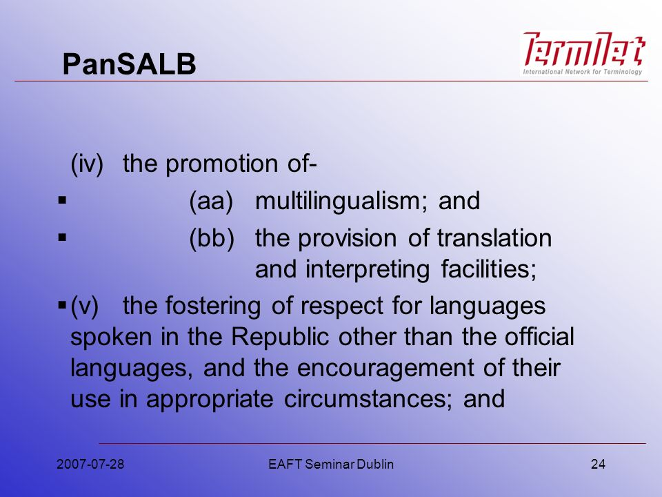 PanSALB (iv)the promotion of- (aa)multilingualism; and (bb)the provision of translation and interpreting facilities; (v)the fostering of respect for l