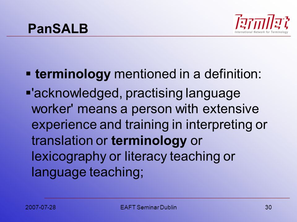 PanSALB terminology mentioned in a definition: 'acknowledged, practising language worker' means a person with extensive experience and training in int