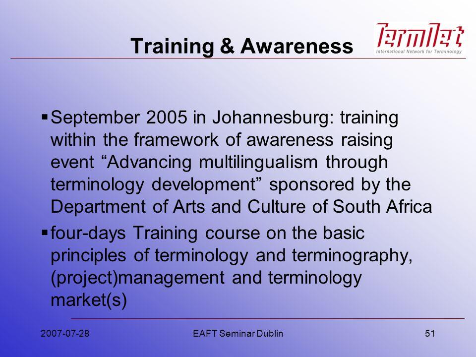Training & Awareness September 2005 in Johannesburg: training within the framework of awareness raising event Advancing multilingualism through termin