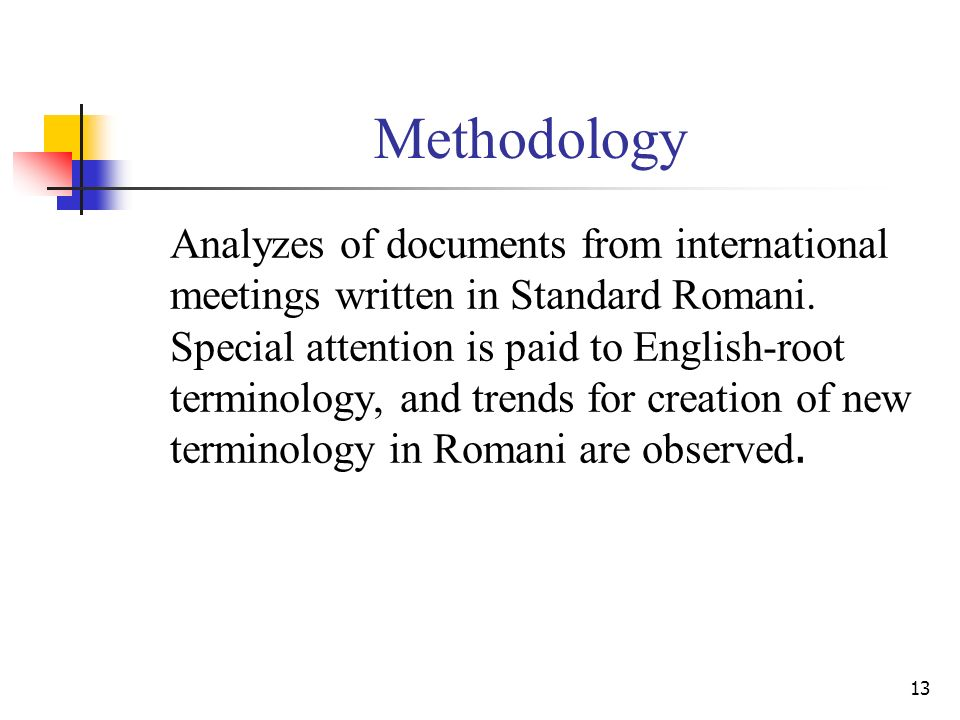 13 Methodology Analyzes of documents from international meetings written in Standard Romani.