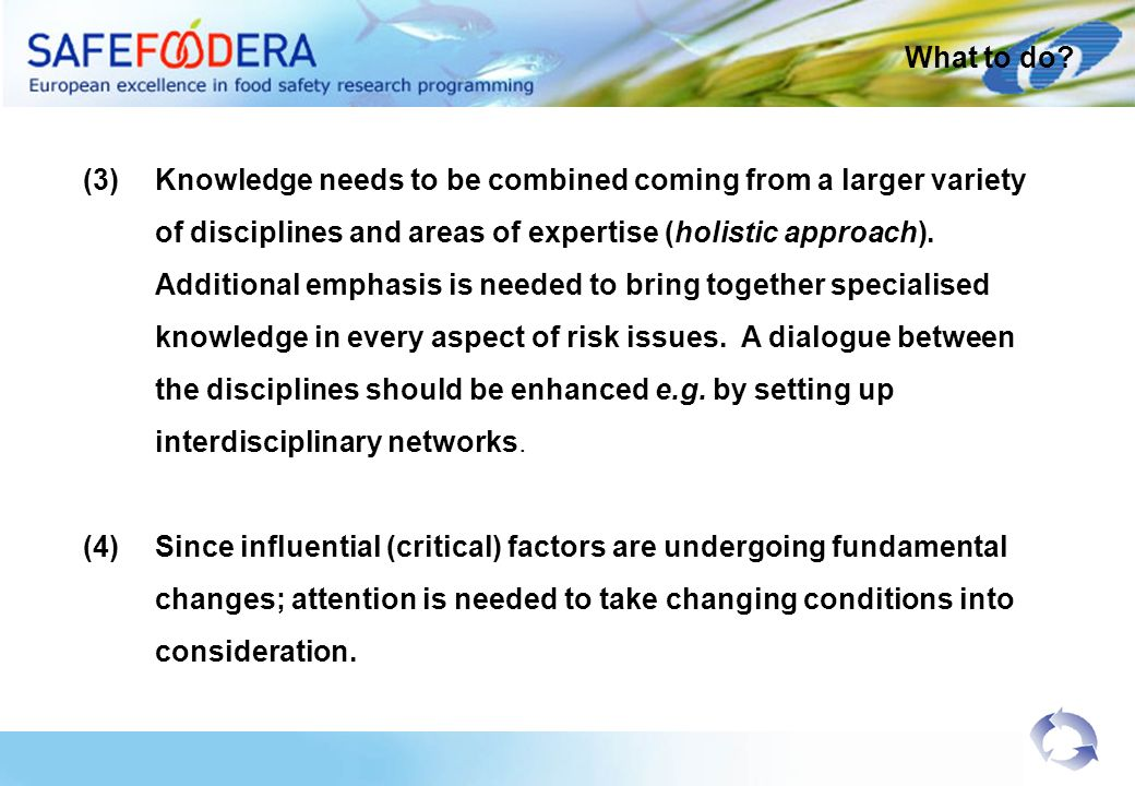 (3)Knowledge needs to be combined coming from a larger variety of disciplines and areas of expertise (holistic approach).