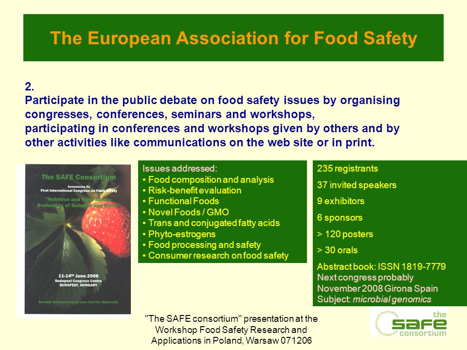 The SAFE consortium presentation at the Workshop Food Safety Research and Applications in Poland, Warsaw The European Association for Food Safety 2.