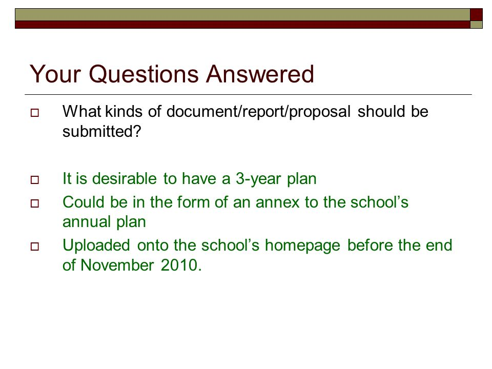 Your Questions Answered What kinds of document/report/proposal should be submitted.