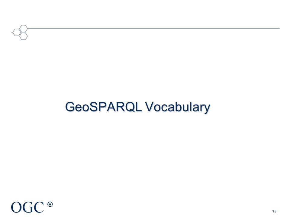 OGC ® GeoSPARQL Vocabulary 13