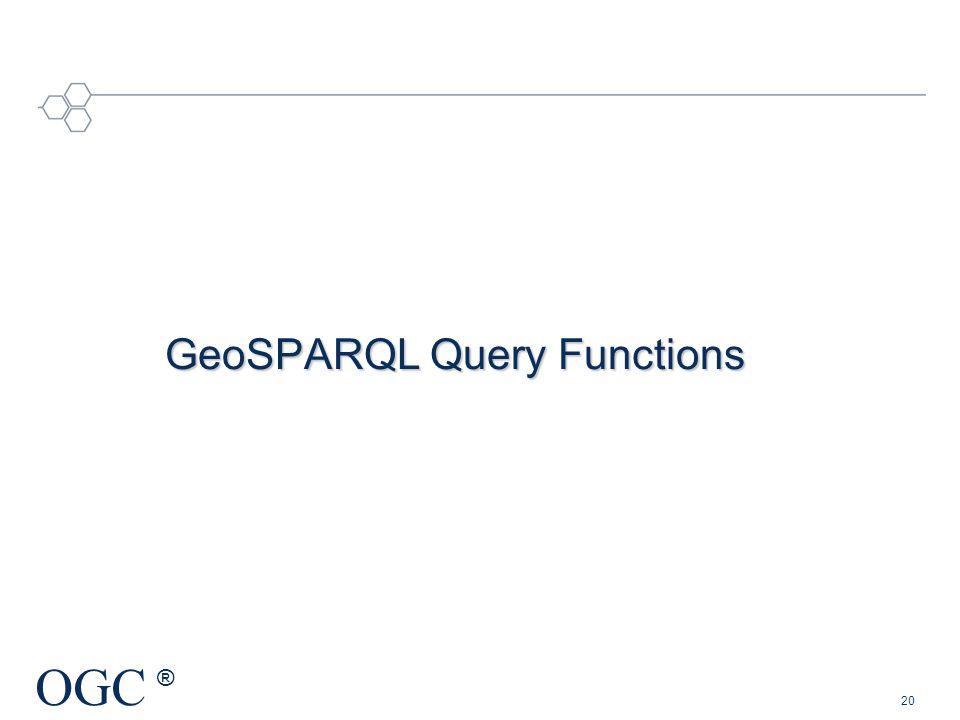 OGC ® GeoSPARQL Query Functions 20
