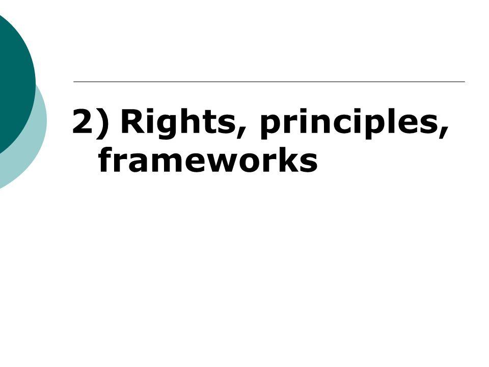 2)Rights, principles, frameworks