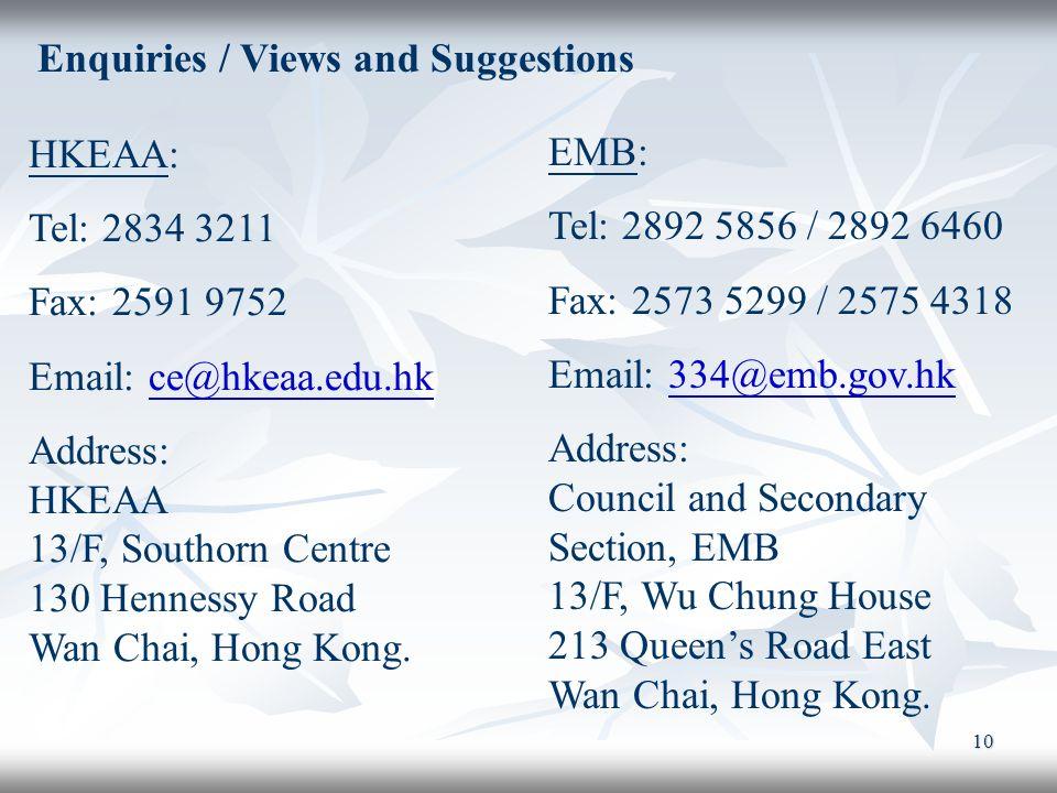 10 HKEAA: Tel: 2834 3211 Fax: 2591 9752 Email: ce@hkeaa.edu.hkce@hkeaa.edu.hk Address: HKEAA 13/F, Southorn Centre 130 Hennessy Road Wan Chai, Hong Ko