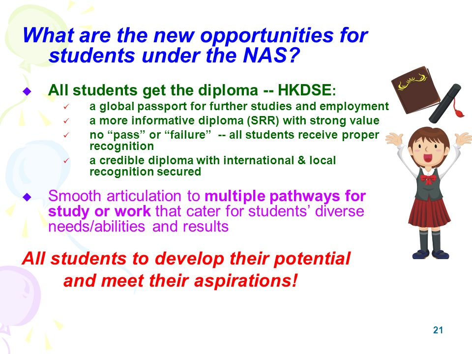 21 What are the new opportunities for students under the NAS.