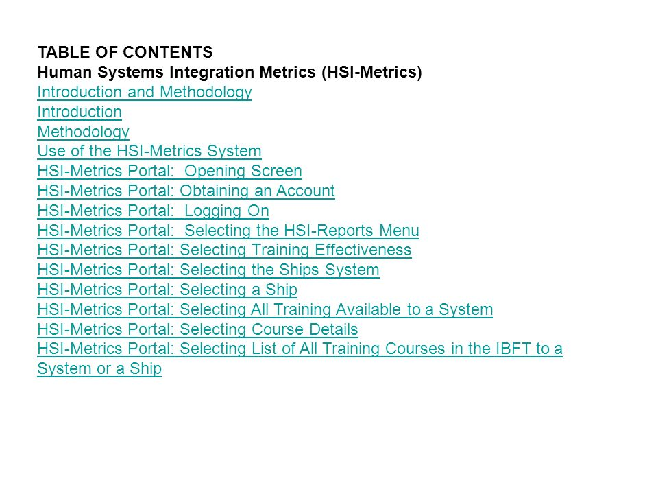 TABLE OF CONTENTS Human Systems Integration Metrics (HSI-Metrics) Introduction and Methodology Introduction Methodology Use of the HSI-Metrics System