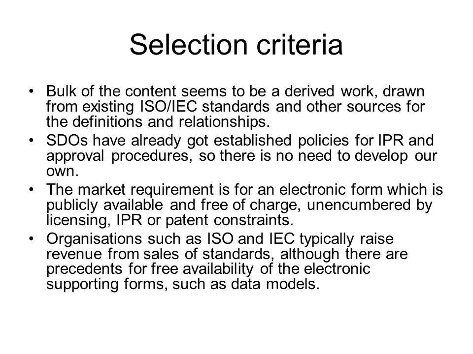 Selection criteria Bulk of the content seems to be a derived work, drawn from existing ISO/IEC standards and other sources for the definitions and relationships.