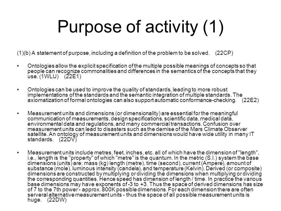 Purpose of activity (1) (1)(b) A statement of purpose, including a definition of the problem to be solved.