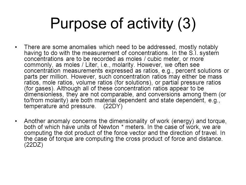 Purpose of activity (3) There are some anomalies which need to be addressed, mostly notably having to do with the measurement of concentrations.