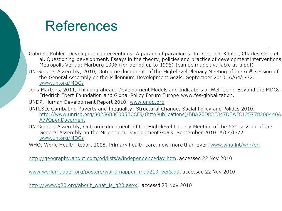 References Gabriele Köhler, Development interventions: A parade of paradigms. In: Gabriele Köhler, Charles Gore et al, Questioning development. Essays