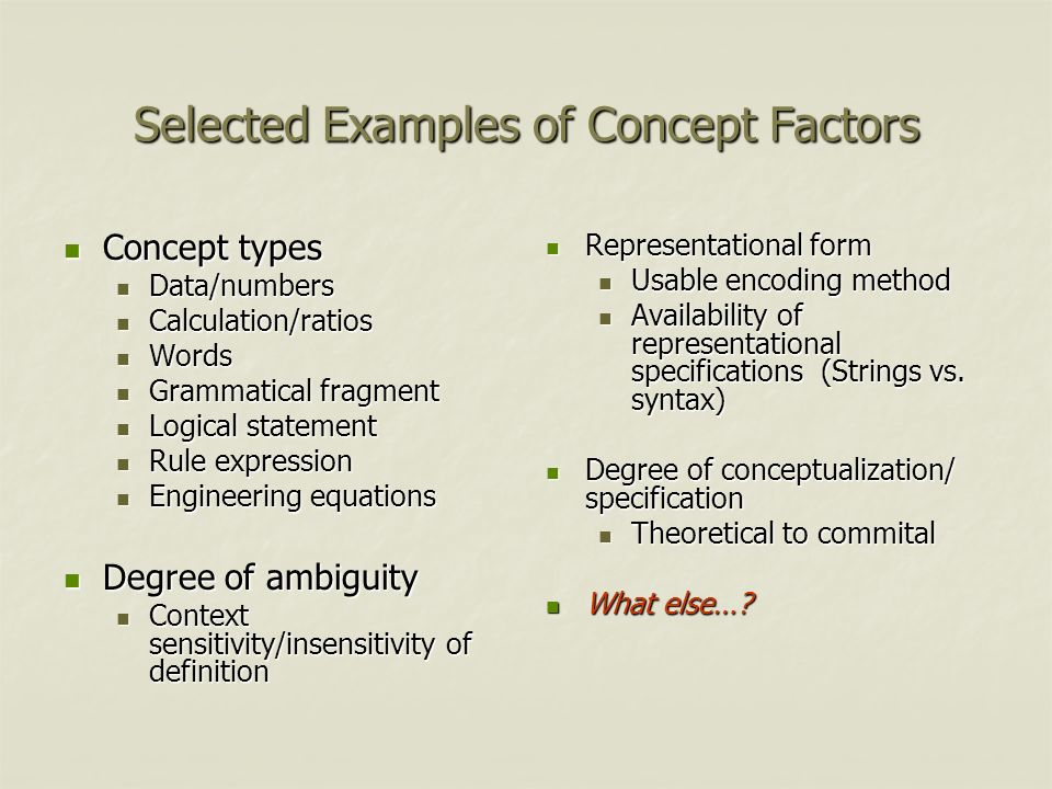 Selected Examples of Concept Factors Concept types Concept types Data/numbers Data/numbers Calculation/ratios Calculation/ratios Words Words Grammatic
