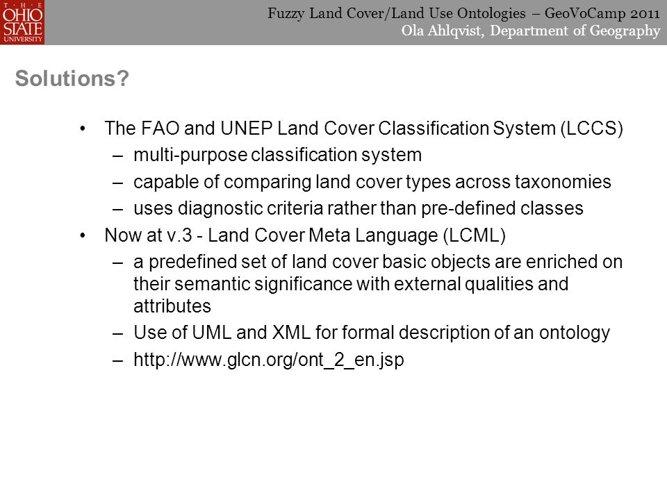 Fuzzy Land Cover/Land Use Ontologies – GeoVoCamp 2011 Ola Ahlqvist, Department of Geography Solutions.
