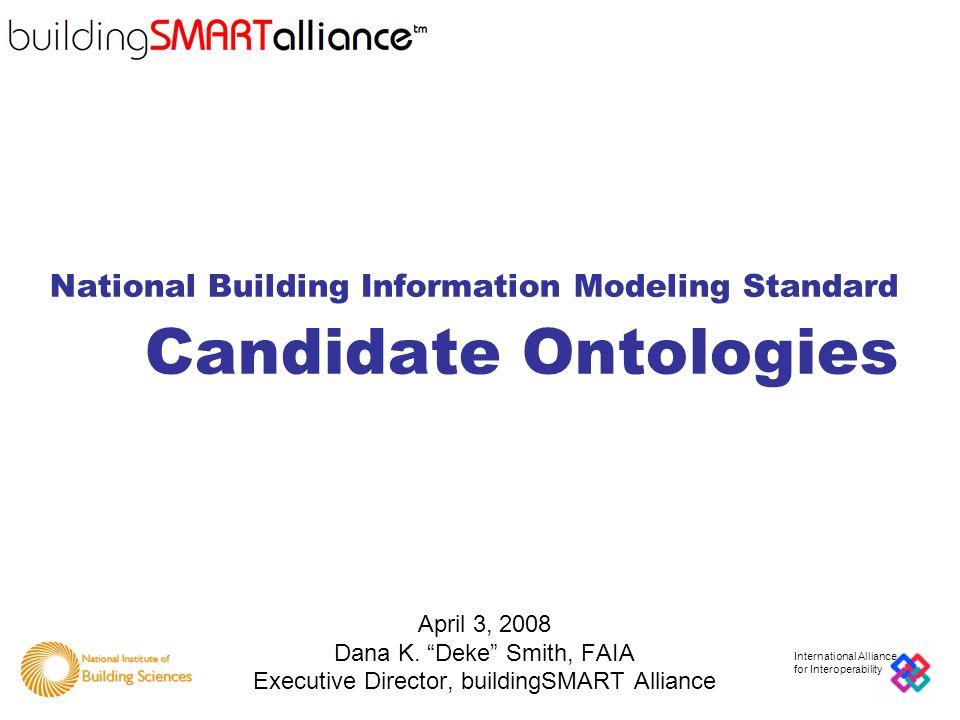 National Institute of Building Sciences International Alliance for Interoperability National Building Information Modeling Standard Candidate Ontologi