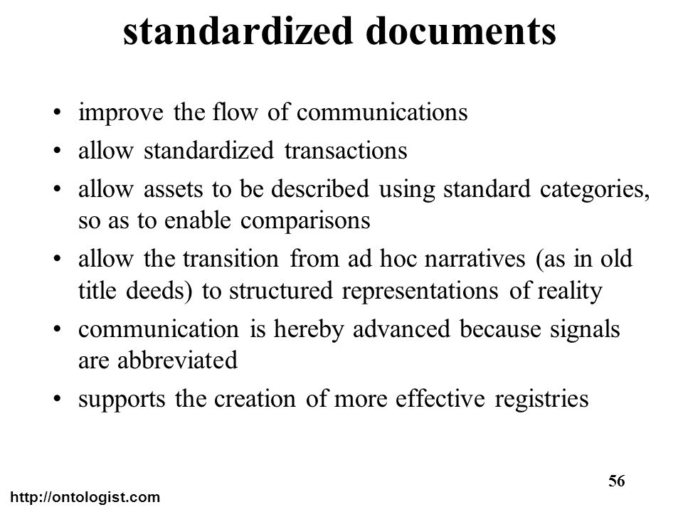 http://ontologist.com 56 standardized documents improve the flow of communications allow standardized transactions allow assets to be described using