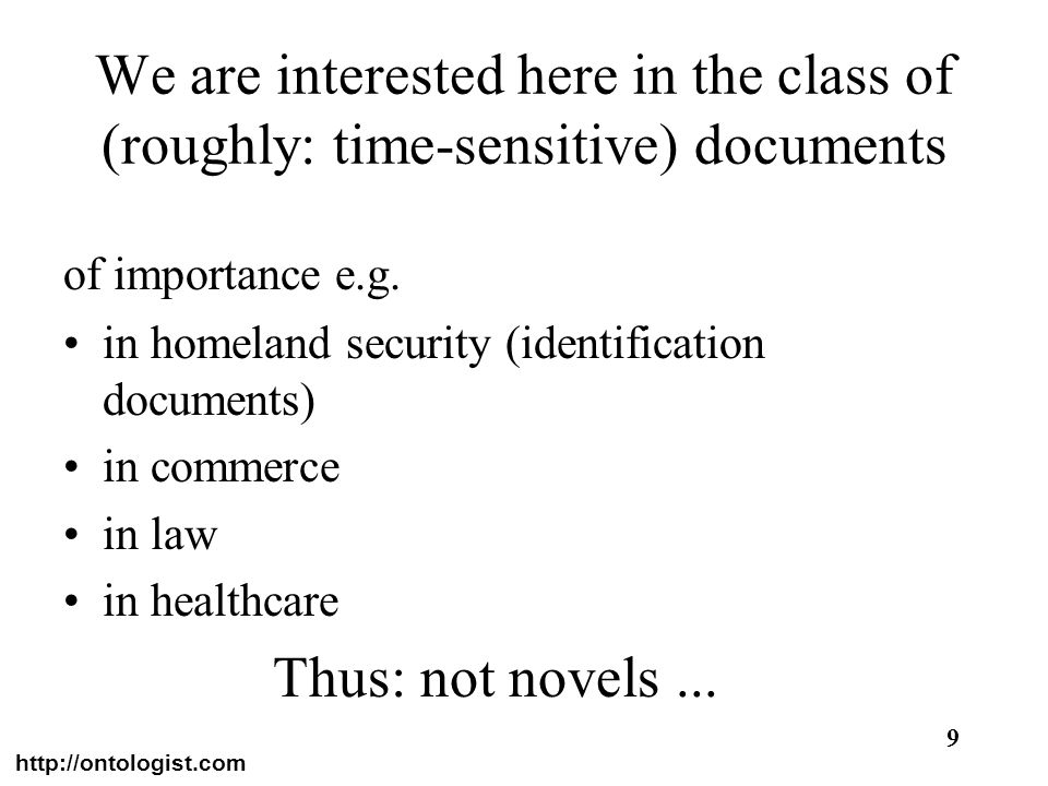 http://ontologist.com 9 We are interested here in the class of (roughly: time-sensitive) documents of importance e.g. in homeland security (identifica