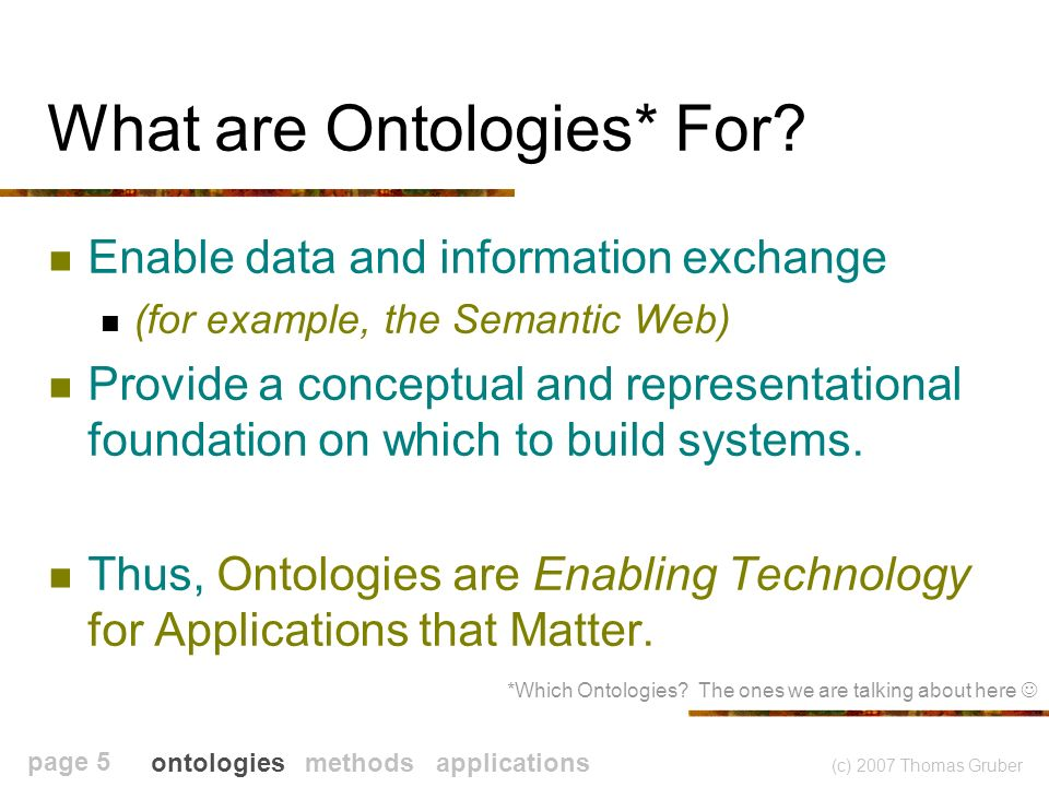 (c) 2007 Thomas Gruber page 6 What makes a Good Ontology.