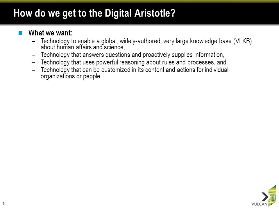 6 How do we get to the Digital Aristotle.