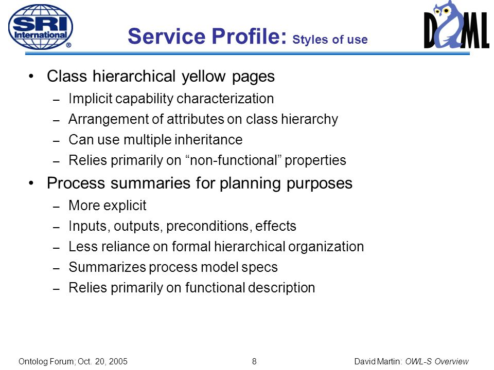 Ontolog Forum; Oct. 20, 2005 7 David Martin: OWL-S Overview Service Profile