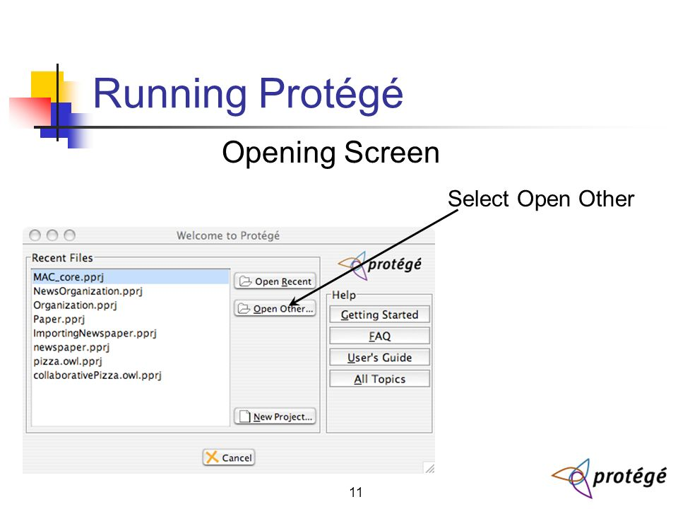 11 Running Protégé Select Open Other Opening Screen