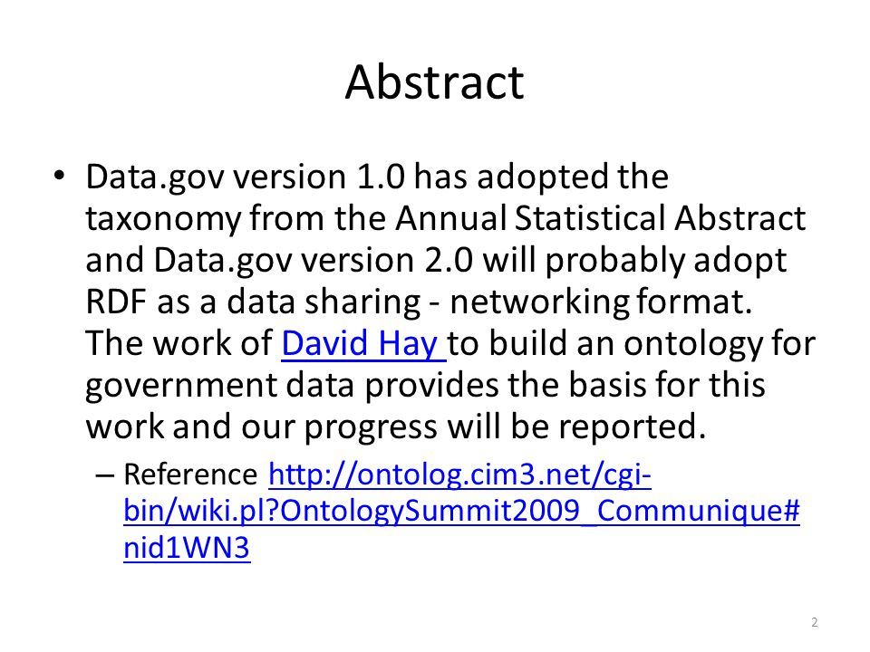 2 Abstract Data.gov version 1.0 has adopted the taxonomy from the Annual Statistical Abstract and Data.gov version 2.0 will probably adopt RDF as a da