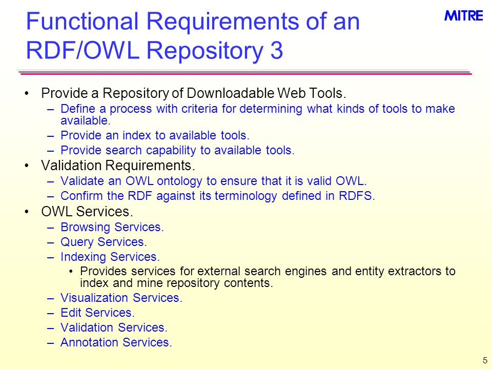 5 Functional Requirements of an RDF/OWL Repository 3 Provide a Repository of Downloadable Web Tools.