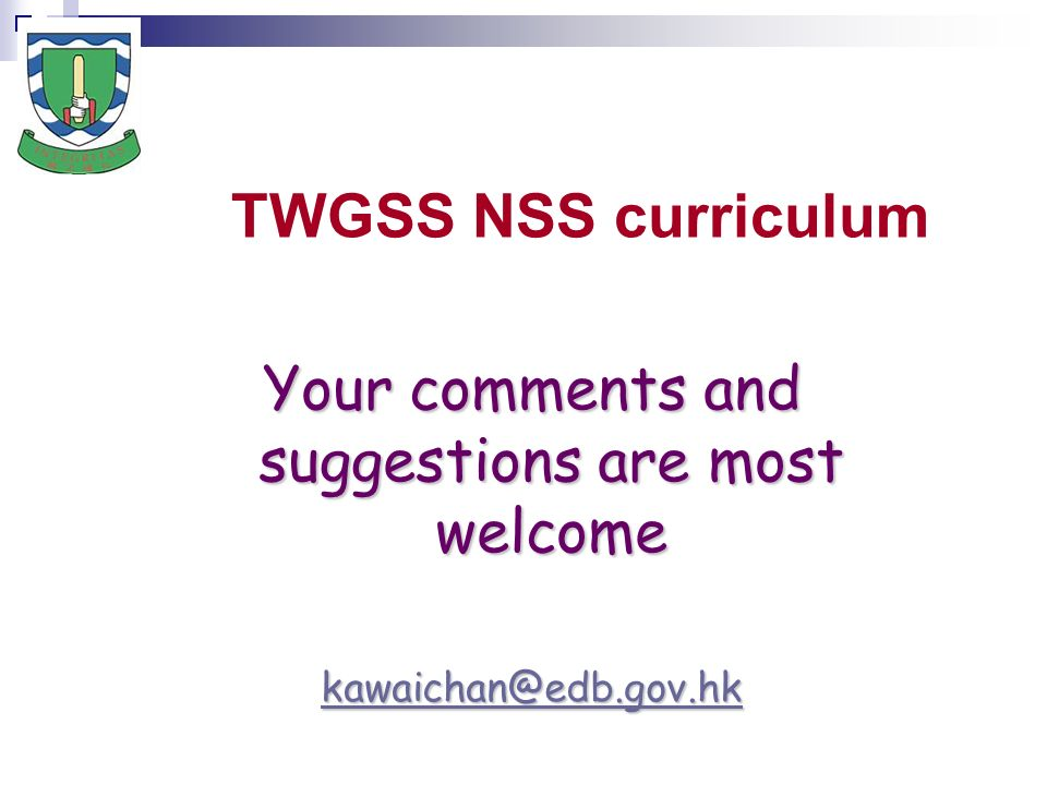 TWGSS NSS curriculum Your comments and suggestions are most welcome