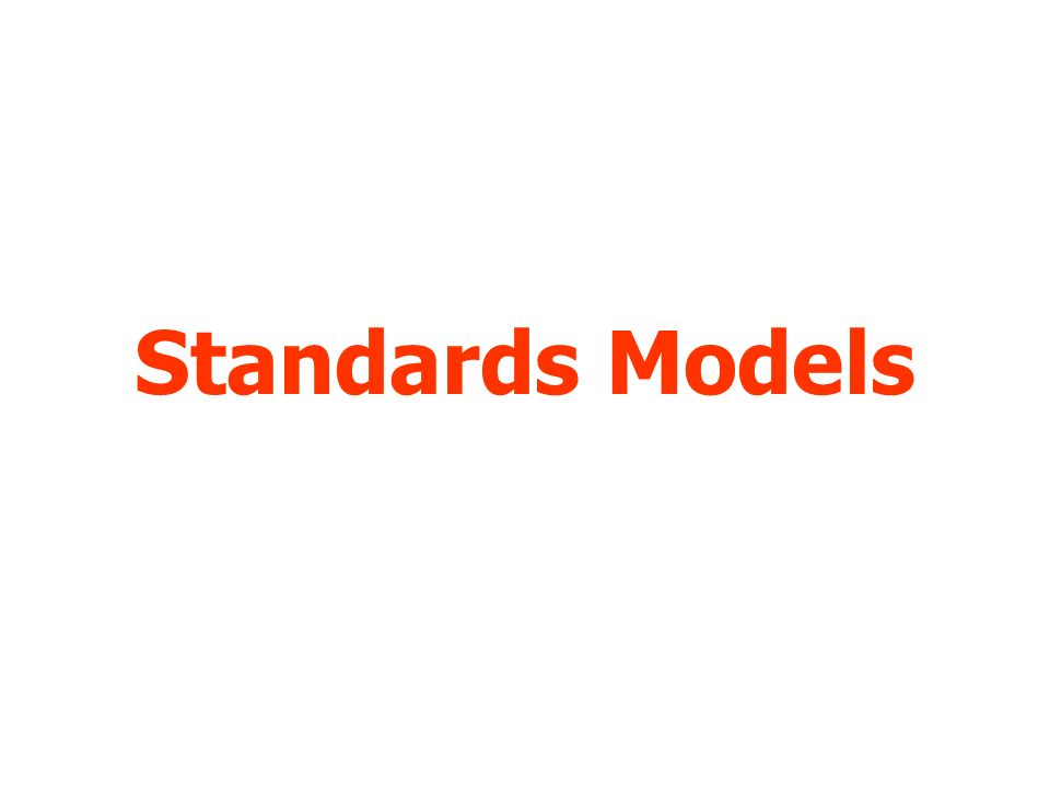 Standards Models