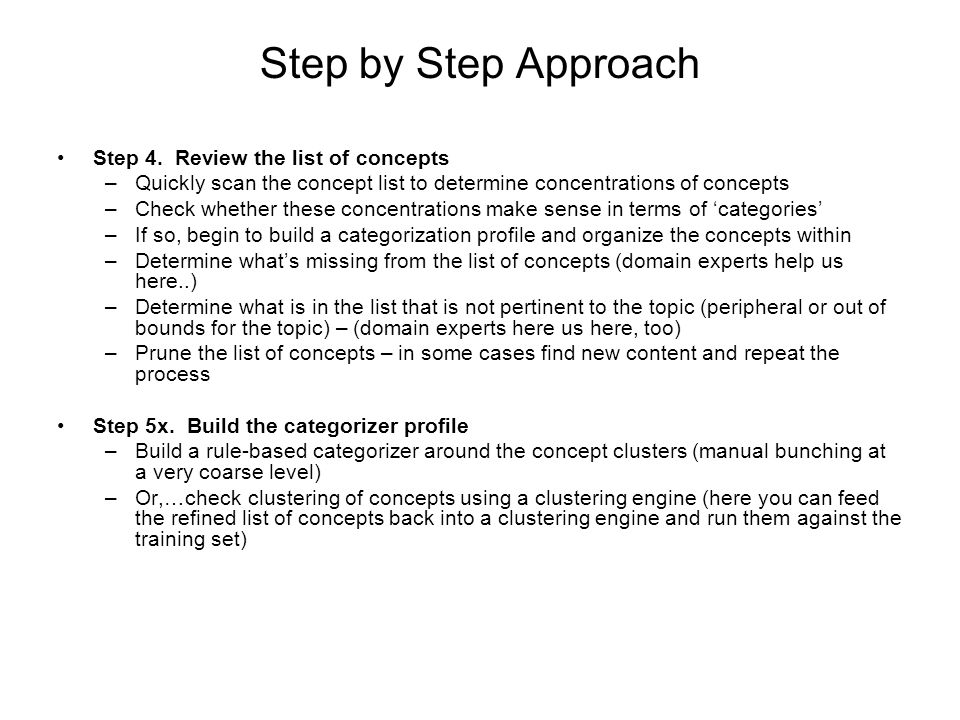 Step by Step Approach Step 4. Review the list of concepts –Quickly scan the concept list to determine concentrations of concepts –Check whether these