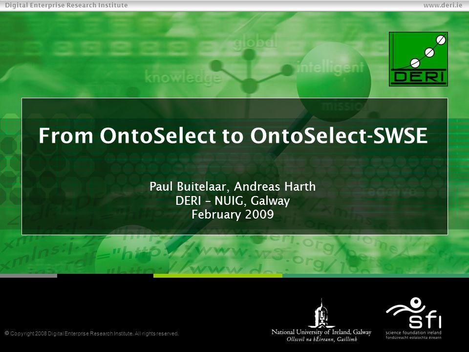 Digital Enterprise Research Institute www.deri.ie 12 OntoSelect-SWSE