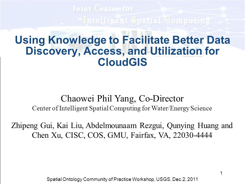 Spatial Ontology Community of Practice Workshop, USGS, Dec.2, 2011 Why a CloudGIS.