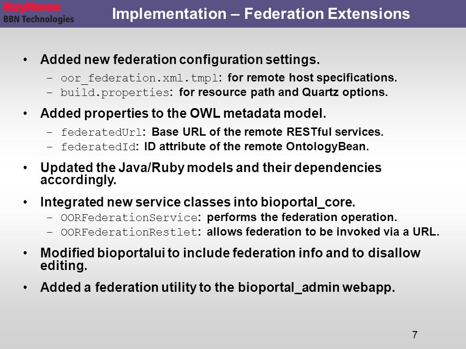 7 Implementation – Federation Extensions Added new federation configuration settings.