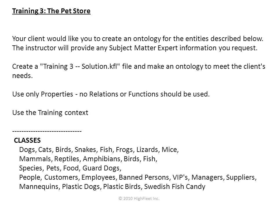 Training 3: The Pet Store Your client would like you to create an ontology for the entities described below.