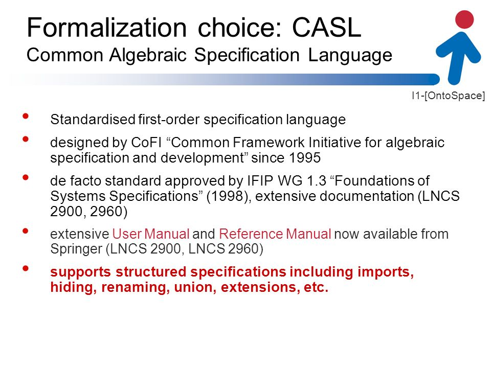 I1-[OntoSpace] Standardised first-order specification language designed by CoFI Common Framework Initiative for algebraic specification and developmen
