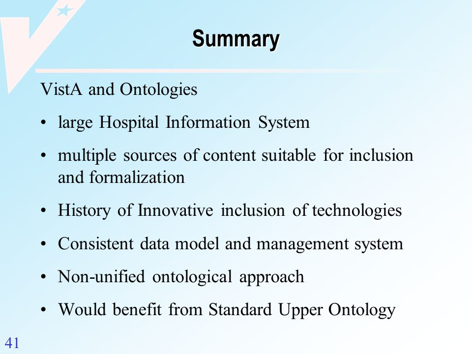41 Summary VistA and Ontologies large Hospital Information System multiple sources of content suitable for inclusion and formalization History of Inno