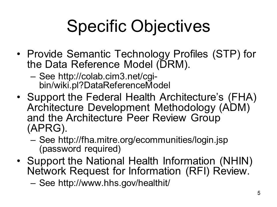 5 Specific Objectives Provide Semantic Technology Profiles (STP) for the Data Reference Model (DRM).