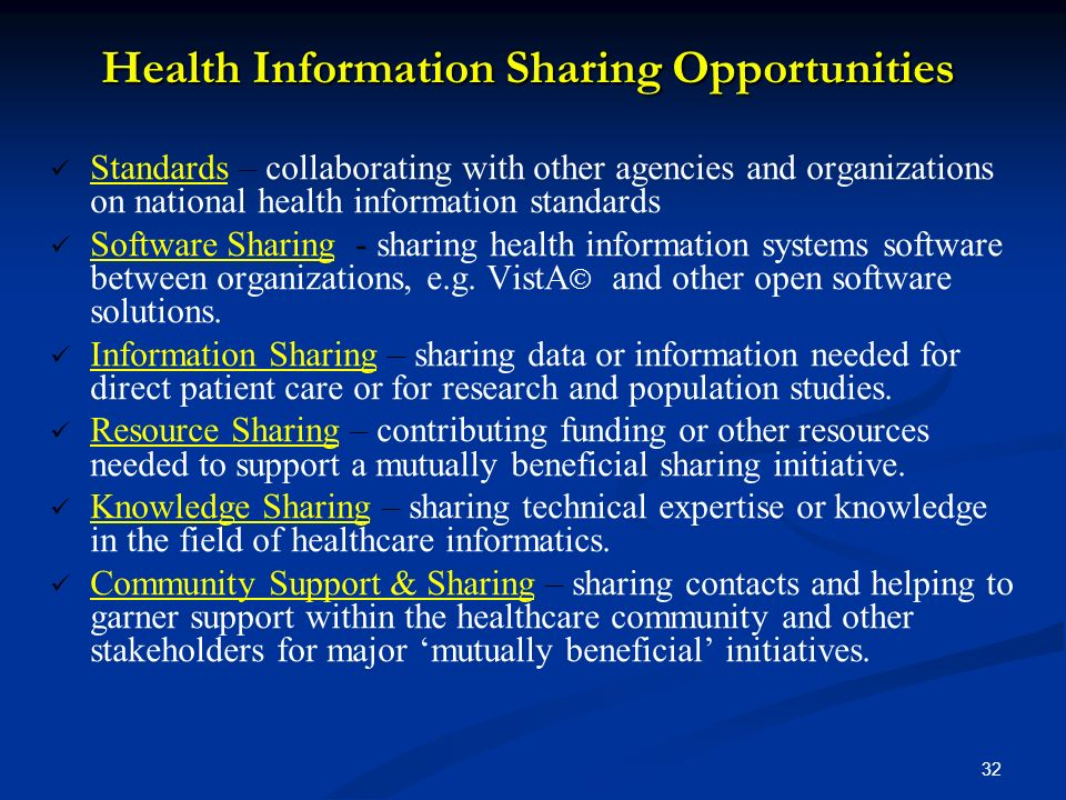 32 Health Information Sharing Opportunities Standards – collaborating with other agencies and organizations on national health information standards S