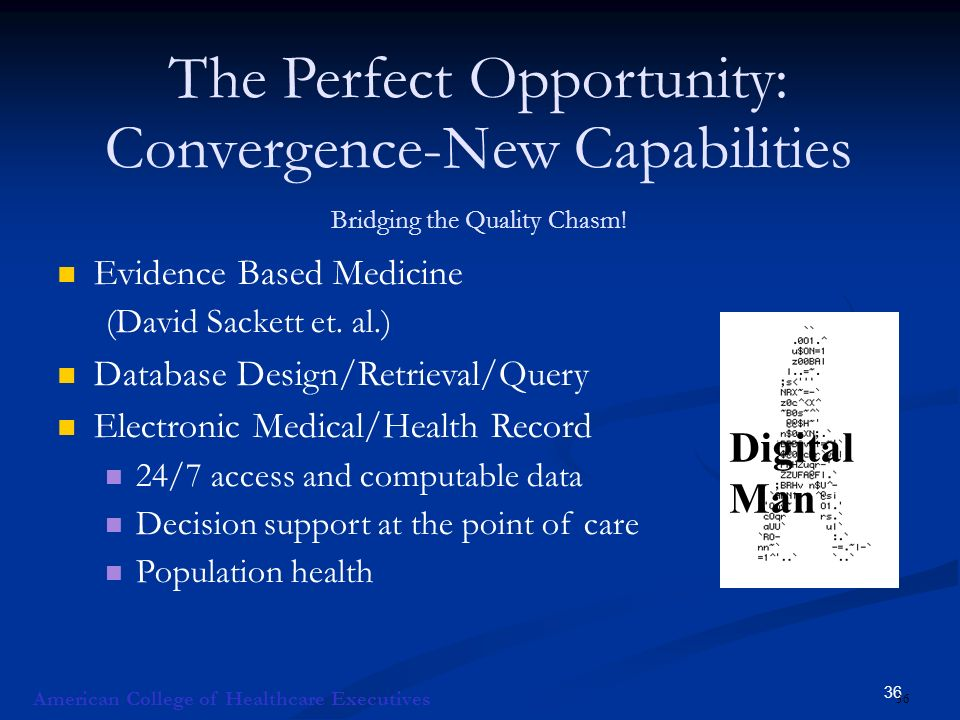 36 The Perfect Opportunity: Convergence-New Capabilities Bridging the Quality Chasm.