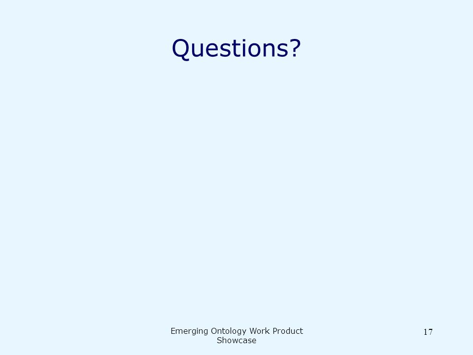Emerging Ontology Work Product Showcase 17 Questions