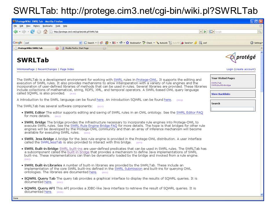 6 SWRLTab: http://protege.cim3.net/cgi-bin/wiki.pl SWRLTab